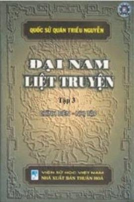 Đại Nam Liệt Truyện Tập 3 – Quốc Sử Quán triều Nguyễn