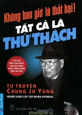 Không Bao Giờ Là Thất Bại – Chung Ju Yung