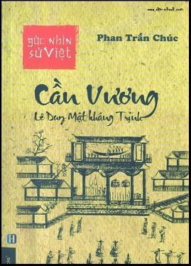 Góc nhìn sử Việt Cần Vương Lê Dung Mật Kháng Trịnh – Phan Trần Chúc