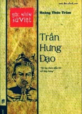Góc nhìn Sử Việt: Trần Hưng Đạo – Hoàng Phúc Trâm