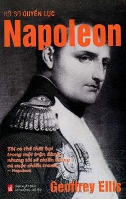 Hồ sơ quyền lực Napoleon – Geoffrey Ellis