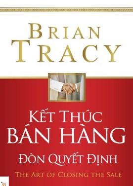 Kết Thúc Bán Hàng: Đòn Quyết Định – Brian Tracy
