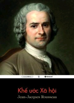 Khế Ước Xã Hội – Jean-Jacques Rousseau