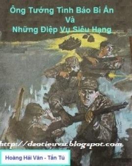 Điệp viên Phạm Xuân Ẩn và Ông tướng tình báo bí ẩn – Những điệp vụ siêu hạng