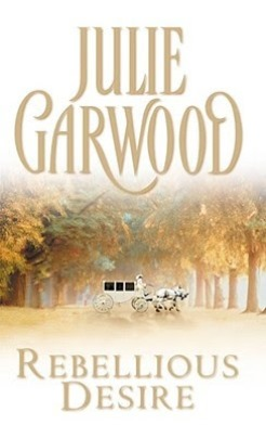 Rebellious Desire – Julie Garwood