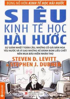 Siêu Kinh Tế Học Hài Hước – Stephen J. Dubner & Steven D. Levitt