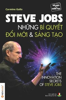 Steve Jobs: Những Bí Quyết Đổi Mới & Sáng Tạo – Carmine Gallo