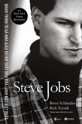 Steve Jobs – Hành Trình Từ Gã Nhà Giàu Khinh Suất Đến Nhà Lãnh Đạo Kiệt Xuất – Brent Schlender