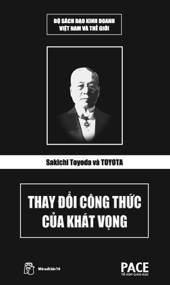 Sakichi Toyoda Và Toyota – Thay Đổi Công Thức Của Khát Vọng – Toyoda Sakichi