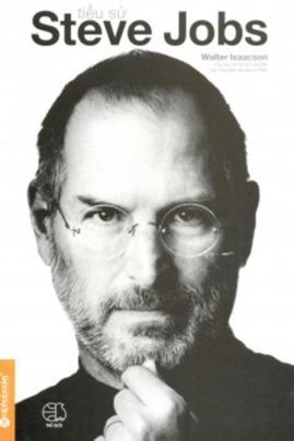 Tiểu Sử Steve Jobs – Walter Isaacson