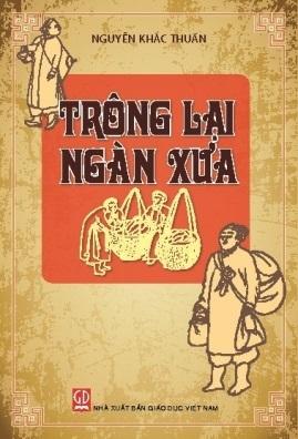 Trông lại ngàn xưa – Nguyễn Khắc Thuần