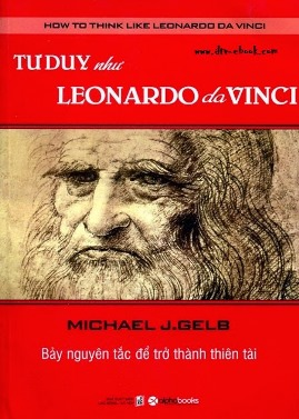 Tư Duy Như Leonardo Da Vinci – Michael J. Gelb