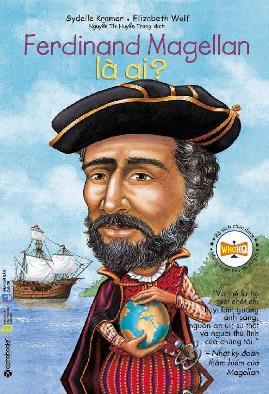 Ferdinand Magellan Là Ai?