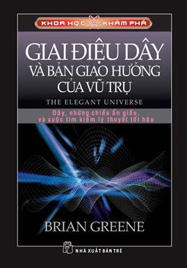 Giai Điệu Dây Và Bản Giao Hưởng Của Vũ Trụ – Brian Greene