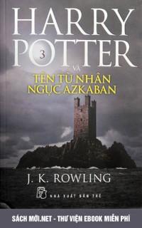 Harry Potter Và Tên Tù Nhân Ngục Azkaban – Tập 3