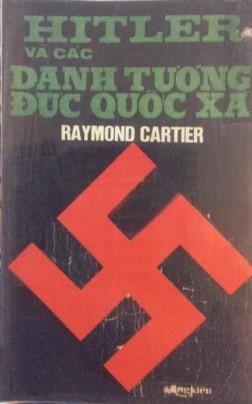 Hitler Và Các Danh Tướng Đức Quốc Xã – Raymond Carter