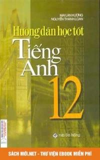 Hướng dẫn học tốt Tiếng Anh 12