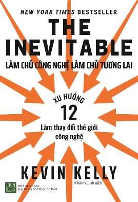 The Inevitable: Làm Chủ Công Nghệ Làm Chủ Tương Lai