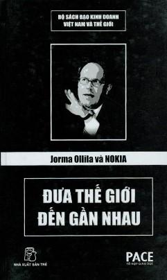 Jorma Ollila Và Nokia – Đưa Thế Giới Đến Gần Nhau