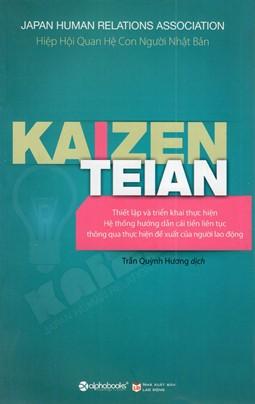 Kaizen Teian – Hướng Dẫn Triển Khai Hệ Thống Đề Xuất Cải Tiến Liên Tục Thông Qua Thực Hiện Đề Xuất Của Người Lao Động