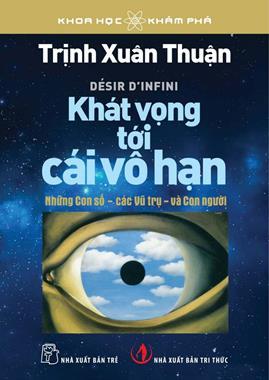 Khát Vọng Tới Cái Vô Hạn – Trịnh Xuân Thuận
