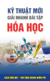 Kỹ thuật mới giải nhanh bài tập hóa học