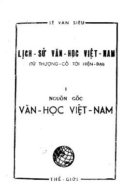 Lịch Sử Văn Học Việt Nam Từ Thời Thượng Cổ Đến Hiện Đại Quyển 1 – Lê Văn Siêu