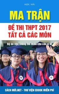 (Học Mãi) Ma trận Đề thi THPT Quốc gia 2017 Tất cả các môn