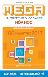 Mega Luyện đề THPT Quốc Gia 2017 Hóa học