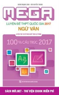 Mega Luyện đề THPT Quốc gia 2017 Ngữ Văn