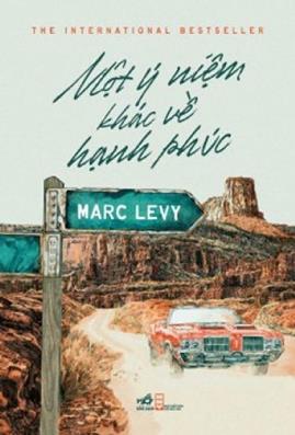 Một Ý Niệm Khác Về Hạnh Phúc – Marc Levy