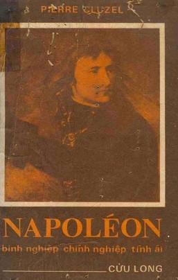 Napoléon – Binh Nghiệp, Chính Nghiệp, Tình Ái