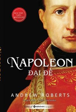 Napoleon Đại Đế – Andrew Roberts