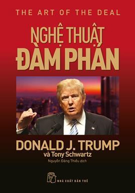 Nghệ Thuật Đàm Phán – Donald J. Trump & Tony Schwartz
