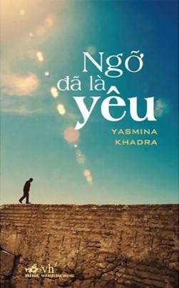 Ngỡ Đã Là Yêu – Yasmina Khadra