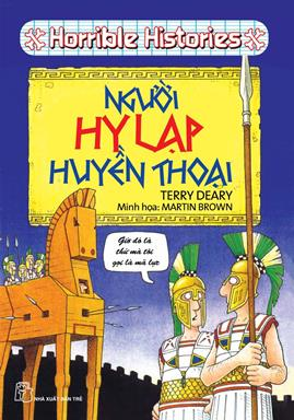 Horrible Histories: Người Hy Lạp Huyền Thoại – Terry Deary