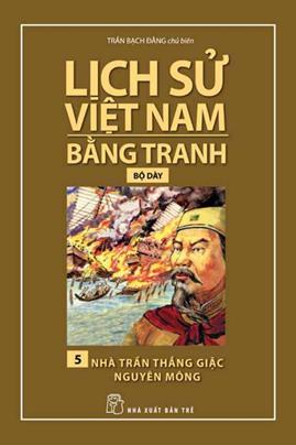 Nhà Trần Thắng Giặc Nguyên Mông – Trần Bạch Đằng