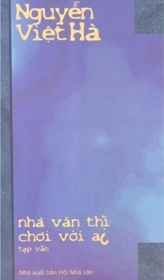 Nhà Văn Thì Chơi Với Ai – Nguyễn Việt Hà
