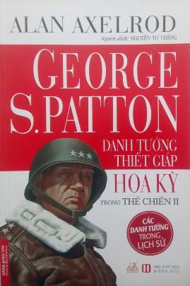 George S.Patton – Danh Tướng Thiết Giáp Hoa Kỳ Trong Thế Chiến II – Alan Axelrod