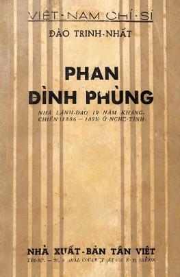 Phan Đình Phùng, nhà lãnh đạo 10 năm kháng chiến (1886-1895) ở Nghệ Tĩnh – Đào Trinh Nhất