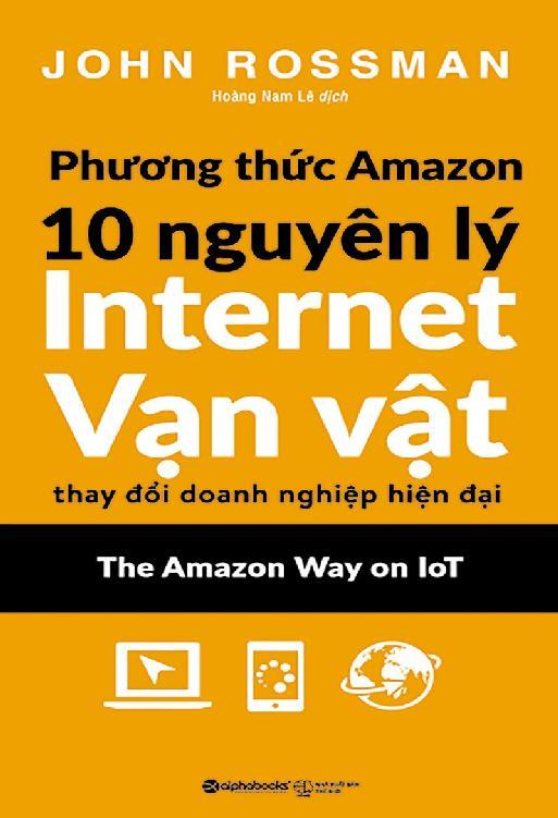 Phương Thức Amazon – 10 Nguyên Lý Internet Vạn Vật Thay Đổi Doanh Nghiệp Hiện Đại