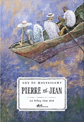 Pierre Và Jean – Guy de Maupassant