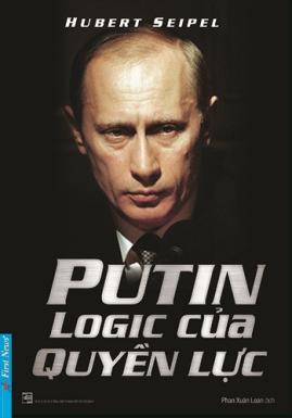 Putin: Logic của Quyền Lực – Hubert Seipel