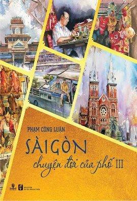 Sài Gòn Chuyện Đời Của Phố (Tập 3) – Phạm Công Luận