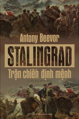 Stalingrad – Trận Chiến Định Mệnh – Antony Beevor