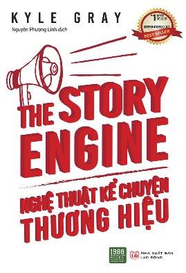The Story Engine – Nghệ Thuật Kể Chuyện Thương Hiệu