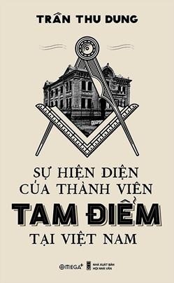 Sự Hiện Diện Của Thành Viên Tam Điểm Tại Việt Nam