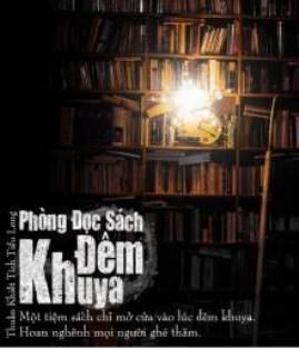 Phòng Đọc Sách Đêm Khuya (Thâm Dạ Thư Ốc) – Thuần Khiết Tích Tiểu Long