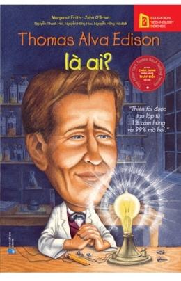 Thomas Alva Edison là Ai? – Margaret Frith & John O'Brien