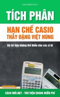Bộ câu hỏi tích phân hạn chế Casio thầy Đặng Việt Hùng